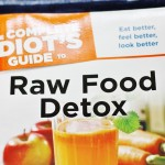 "Friday Giveaway: The Complete Idiot's Guide to Raw Food ""Detox"""
