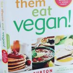 Pumpkin Seed and Chickpea Burgers, Blueberry Muffins, Hummus Dressing, and Other Delights from LET THEM EAT VEGAN. A Rave Vegan Cookbook Review (Recipe Included)!