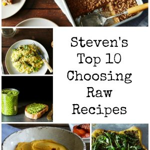 Behind the Scenes: Steven's Top 10 Choosing raw Recipes