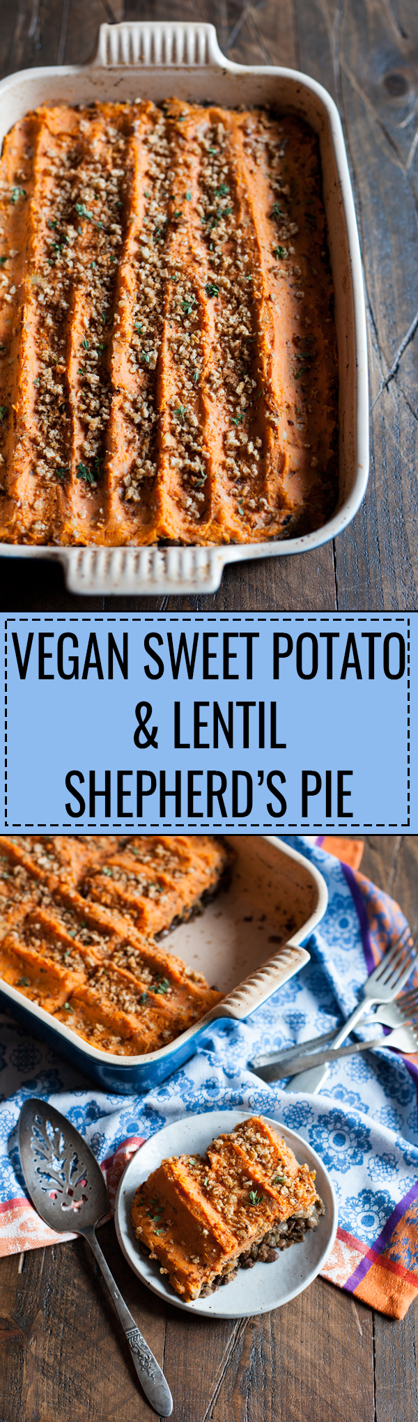 Vegan Sweet Potato and Lentil Shepherd's Pie | A hearty, flavorful #vegan and #glutenfree main dish for the holiday season! | The Full Helping