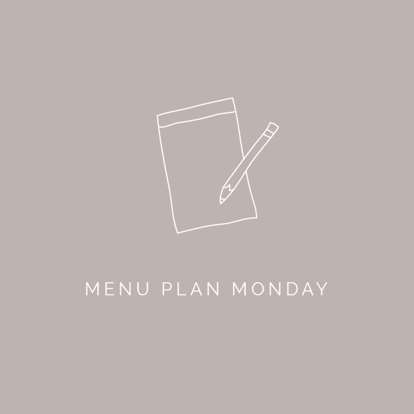 Menu Plan Monday | The Full Helping