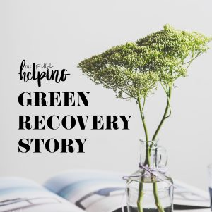 Green Recovery: Katie's Conscious and Wise Choices
