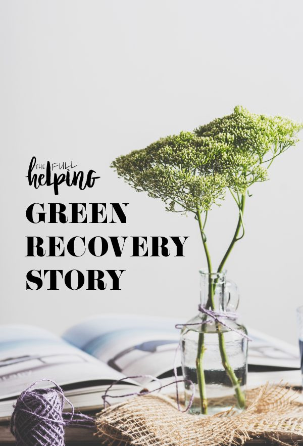 """""""It doesn't just get better from there. It also gets great."""" Claire's Green Recovery Story"""